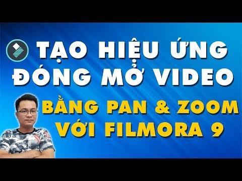 Hướng dẫn tạo hiệu ứng đóng mở video bằng Pan & Zoom với Filmora 9
