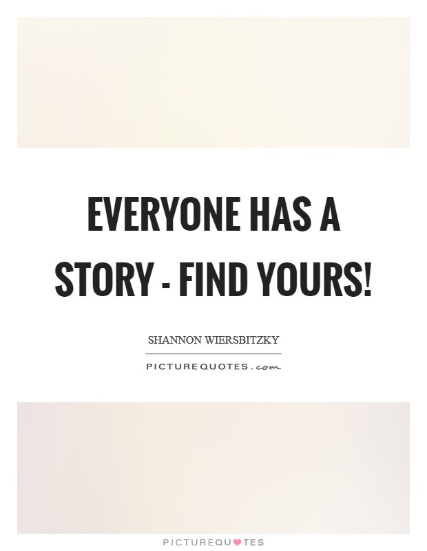 Everyone Has A Story Quotes Sayings Everyone Has A Story Picture