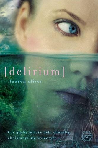 """""""Delirium"""", Lauren Oliver (""""Delirium"""" tom I)"""