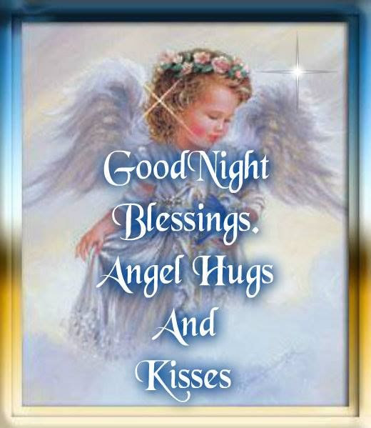 Good Night Blessings Angel Hugs And Kisses Pictures Photos And