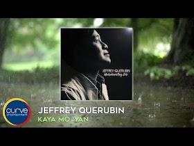 Kaya Mo 'Yan by Jeffrey Querubin [Official Lyric Video]
