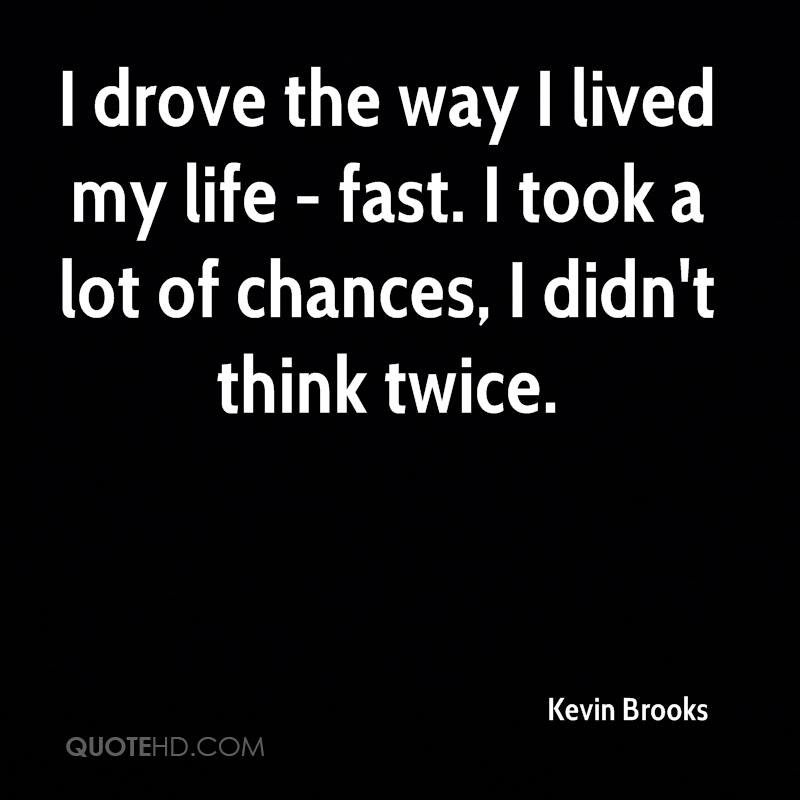 Kevin Brooks Life Quotes Quotehd