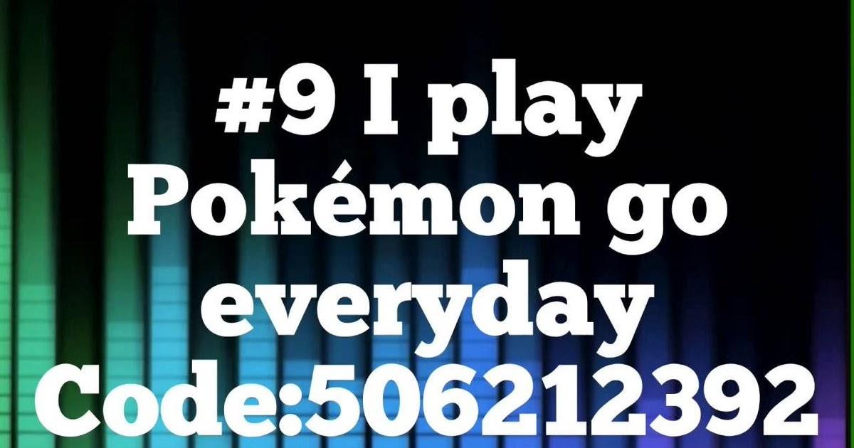 Pokemon Go Song Roblox Song Id Robux Gratis Dudu Betero - loud annoying roblox id codes