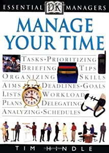 """Cover of """"Manage Your Time (Essential Man..."""