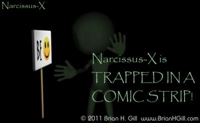 For Narcissus-X is TRAPPED IN A COMIC STRIP!