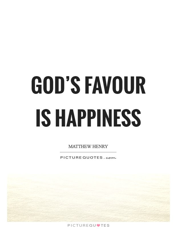 Gods Favour Is Happiness Picture Quotes