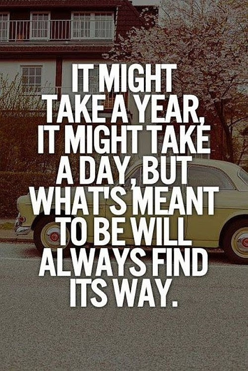 Whats Meant To Be Will Always Find Its Way Quote Picture