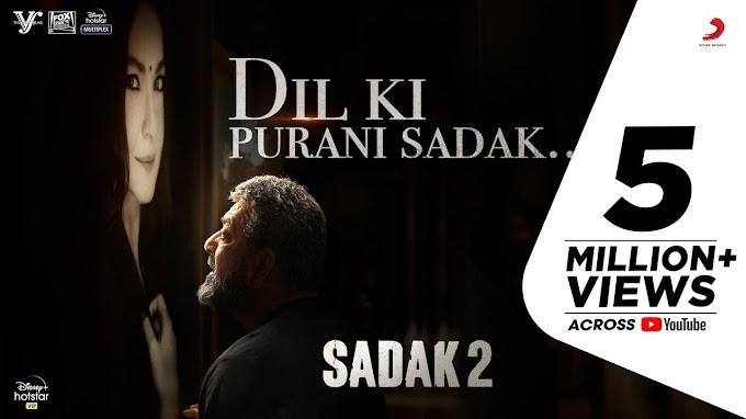 Dil Ki Purani Sadak Lyrics from Sadak 2