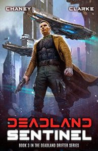 Deadland Sentinel by J.N. Chaney and Ell Leigh Clarke