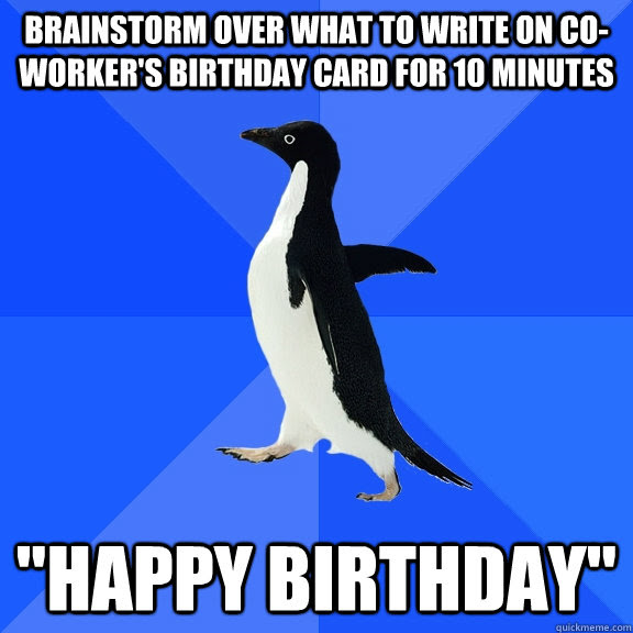 Brainstorm Over What To Write On Co Workers Birthday Card For 10
