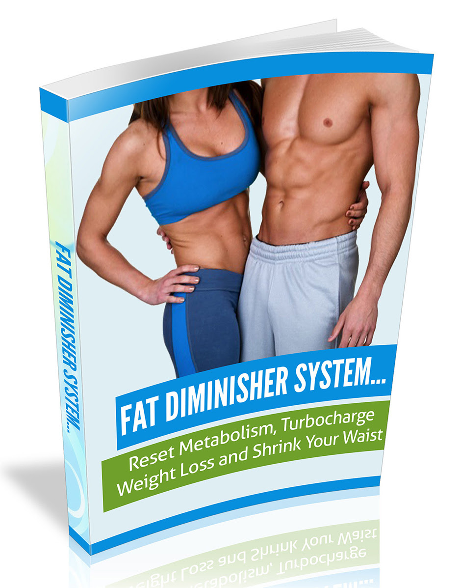 The Fat Diminisher System  is a comprehensive fat loss program designed to help you eliminate  body fat  and reset of the body's metabolism.