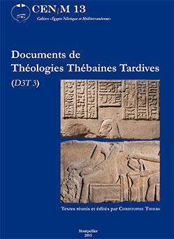 Textes réunis et édités par Christophe Thiers,  Documents de Théologies Thébaines Tardives (D3T 3)