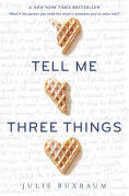 Title: Tell Me Three Things, Author: Julie Buxbaum