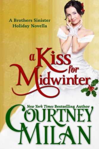 A Kiss for Midwinter (The Brothers Sinister, Book 1.5) by Courtney Milan
