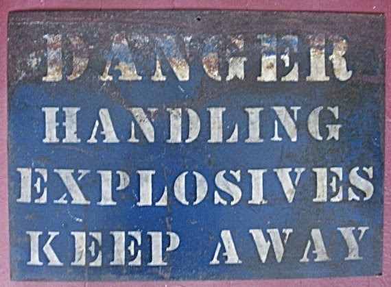 Vintage Industrial, Work Metal Blue and White Stenciled Sign, Danger, Handling Explosives, Men at Work. $46.95, via Etsy.