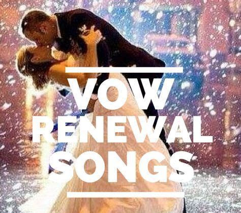 The Ultimate List of Songs for Vow Renewal   Again