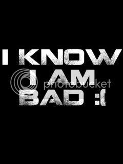 I Am Bad Pics Attitude Images I Am Bad Quotes 12