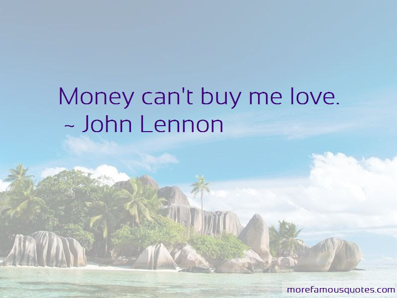 Cant Buy Me Love Quotes Top 3 Quotes About Cant Buy Me Love From