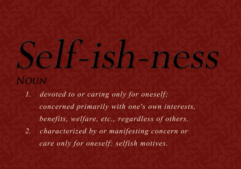 Quotes About Selfishness 404 Quotes