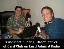 'Cincinnati' Sean & Brent Stacks, hosts of Card Club on Lord Admiral Radio