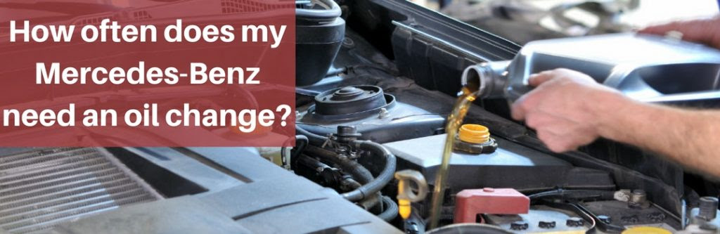 How often does my Mercedes-Benz need an oil change?