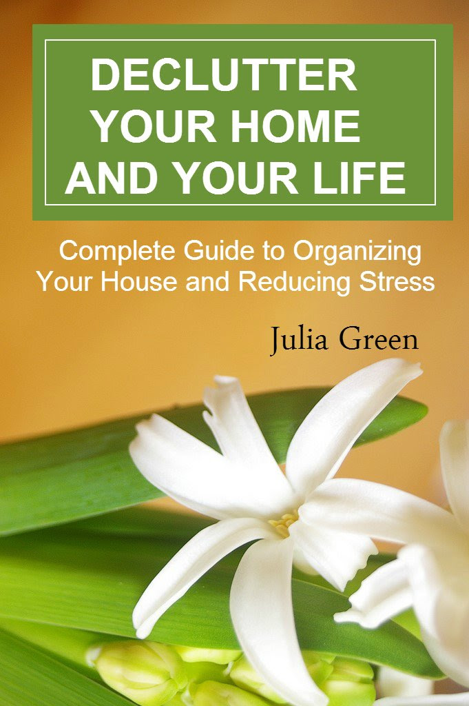 Declutter Your Home and Your Life. Complete Guide to Organizing ...