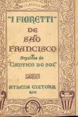 ``I Fioretti´´ de São Francisco de Assis - Seguidos do ``Cânticos do Sol´´