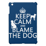 Keep Calm and Blame the Dog - all colors iPad Mini Case