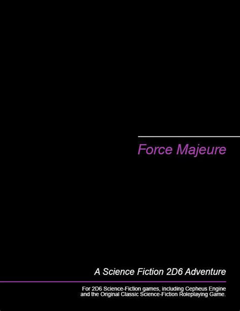 Force Majeure - Michael Brown | 2D6 SF Adventures
