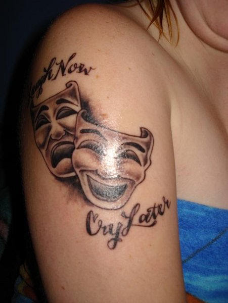 Laugh Now Cry Later Tattoo On Shoulder