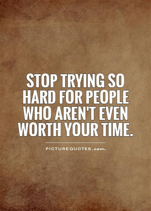 Not Worth It Quotes Sayings Not Worth It Picture Quotes