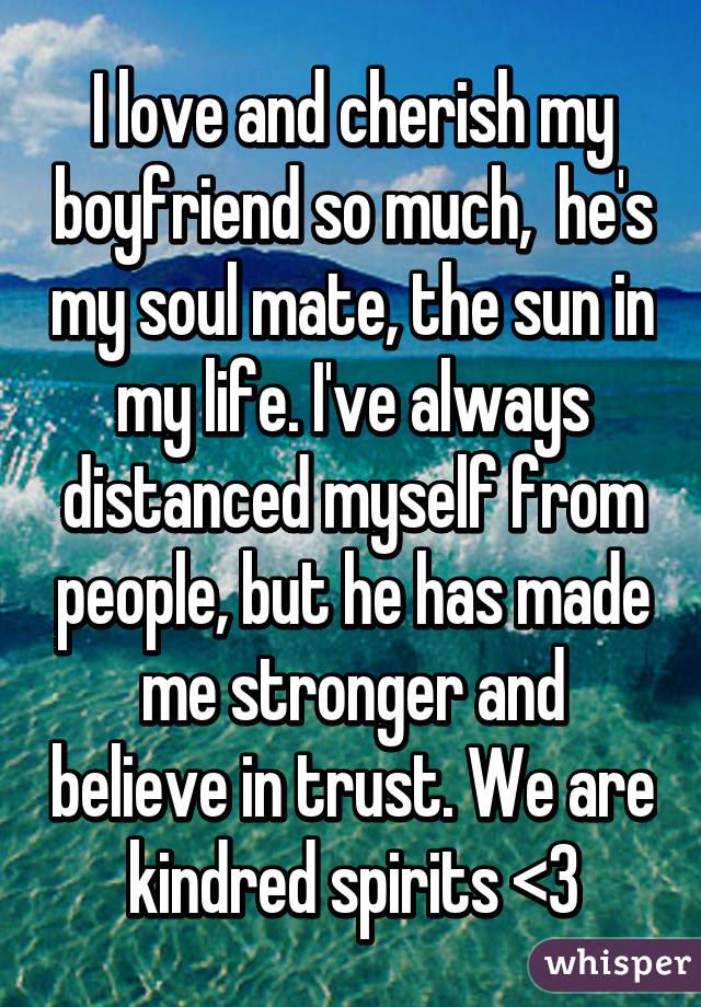 I Love And Cherish My Boyfriend So Much Hes My Soul Mate The Sun