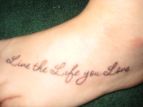 Live The Life You Love Tattoo