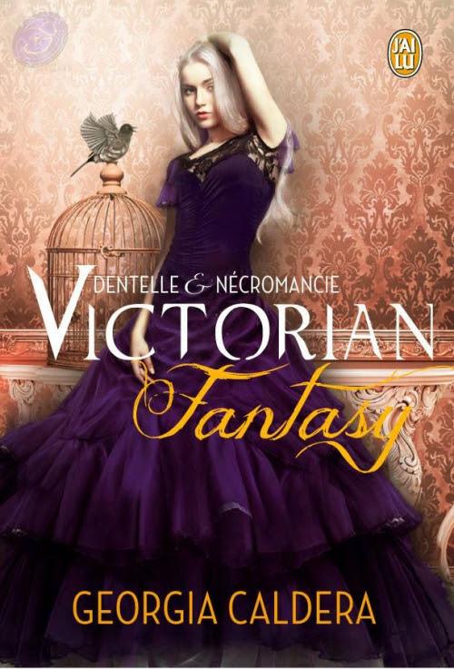 Couverture Victorian fantasy, tome 1 : Dentelle & nécromancie