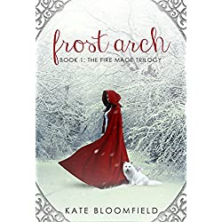 Frost Arch (Book 1: The Fire Mage Trilogy)