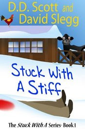 Stuck with a Stiff by D. D. Scott and David Slegg
