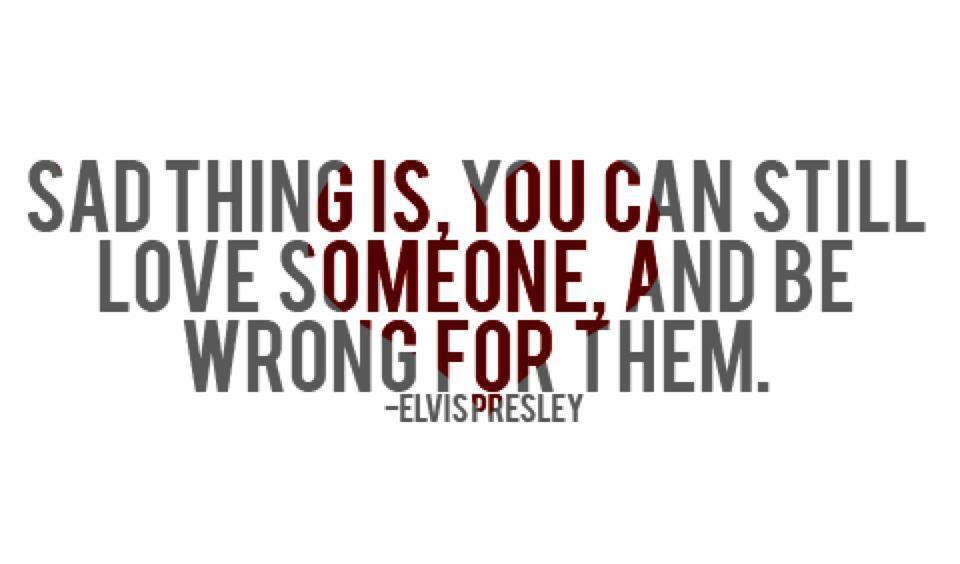 Popular Wisdom Quote By Elvispresley Sad Thing Is You Can Still
