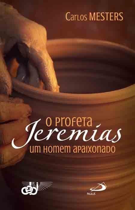 O profeta Jeremias: um homem ap