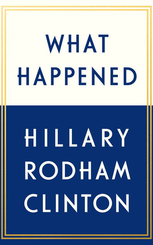 "The official book jacket cover for Hillary Clinton's book ""What Happened"""