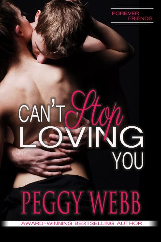 Can't Stop Loving You (Forever Friends, Book 1 of 4) by Peggy Webb