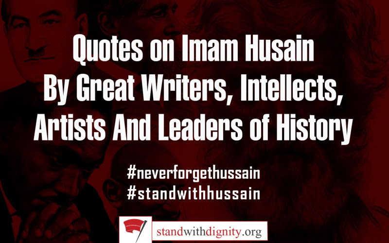 Quotes On Imam Husain By Great Writersintellects Artists And