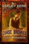 Curse Breaker: Guild Assassin
