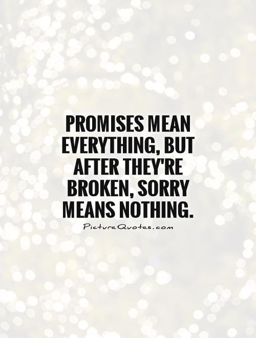 Quotes About Break Promise 80 Quotes
