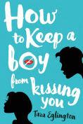 Title: How to Keep a Boy from Kissing You, Author: Tara Eglington