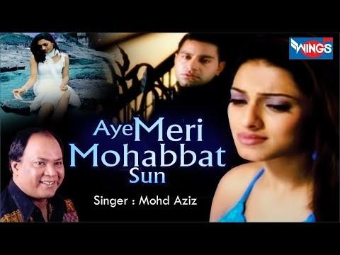 E MERI MOHABBAT SUN LYRICS with english translation| MOHAMMAED AZIZ