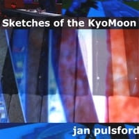 Jan Pulsford: Sketches of the KyoMoon