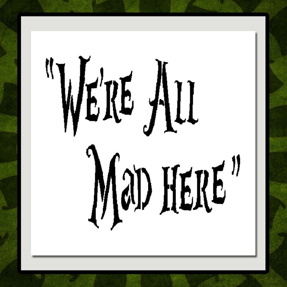 6 X 6 STENCIL Alice in Wonderland\/Cheshire Cat Quote: \u0026quot;We