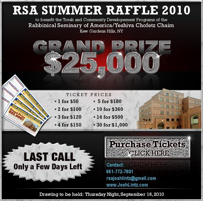 $25,000 Summer Raffle. Click here to purchase tickets. 1 ticket for $50, 3 for $120, 4 for $150, 5 for $180, 10 for $360, 14 for $500, 30 for $1,000.