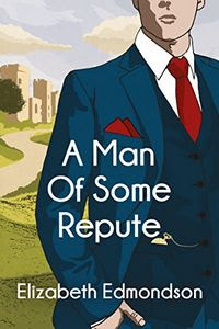 A Man of Some Repute by Elizabeth Edmondson