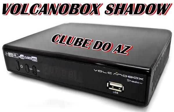 ATUALIZAÇÃO VOLCANOBOX SHADOW HD V1.023 (08/05/2015) – 31/05/2015